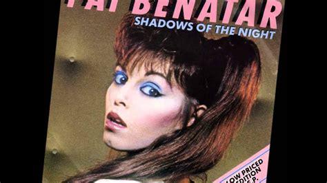 Pat Benatar Shadows of the Night with Lyrics - YouTube