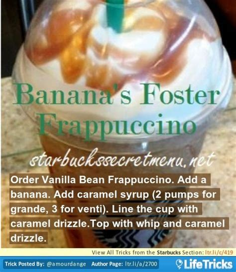 While there are literally thousands of different ways to order a specialty drink. Starbucks Secret Menu: Bananas Foster Frappuccino | Starbucks secret menu, Starbucks recipes ...
