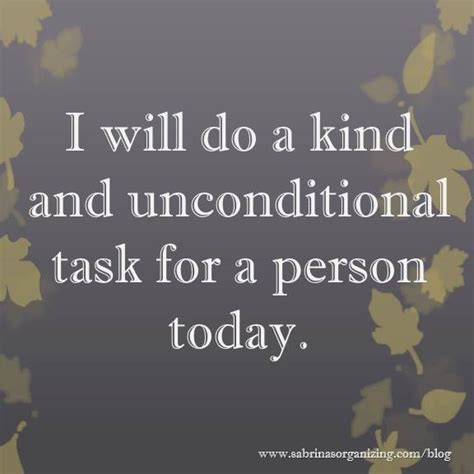 kind  unconditional task   person today