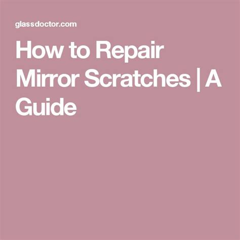 how to get rid of scratches on corian countertops how to repair mirror scratches a guide pinteres