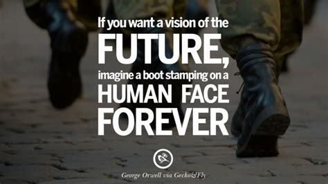 quotes orwell george 1984 war nationalism future power vision revolution boot face human imagine forever want stamping books geckoandfly farm