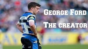George Ford- The Creator- best skills, tries and kicks ||HD|| - YouTube