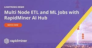 Multi Node Etl And Ml Jobs With Rapidminer Ai Hub