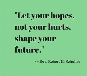 10 quotations from the late Rev. Robert H. Schuller that ...