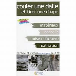 Couler Une Chape : couler une dalle tirer une chape broch alain ~ Melissatoandfro.com Idées de Décoration