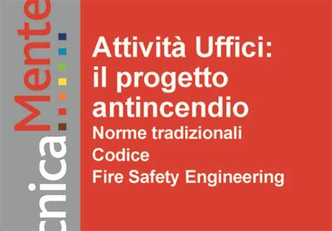 Norme Antincendio Uffici by Professione Sicurezza Antincendio Ottobre 2017