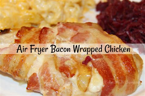 fryer air bacon chicken wrapped recipe recipes fry balancingthechaos tenders stuffed cooking chaos oven