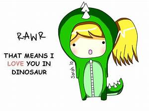 Rawr means I love you in Dino by LaughForMe on DeviantArt