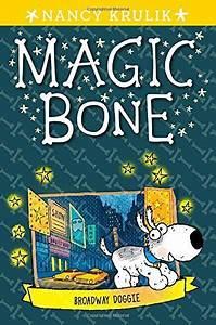 Broadway Doggie  10  Magic Bone  By Nancy Krulik