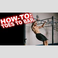 How To Do Toes To Bar (wodprep Tutorial) Youtube