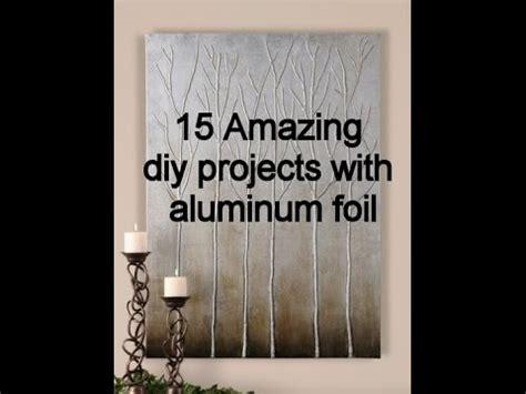 amazing diy projects  aluminum foil youtube