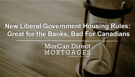 New Liberal Government Housing Rules Great For The Banks