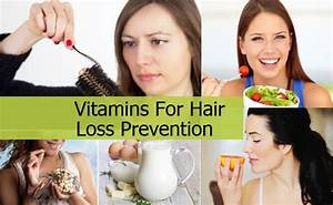 5 Vitamins For Hair Loss Prevention How To Prevent Hair