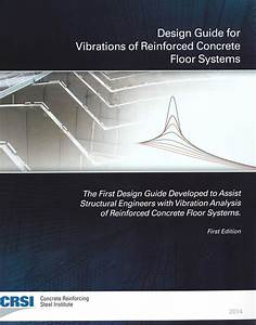 Learn About Floor Vibrations In Concrete Structures