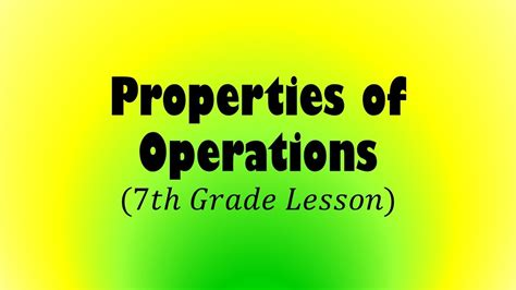 Properties Of Operations (7th Grade Lesson) Youtube