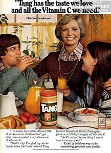 Tang: Hey, it was good enough for the astronauts ...