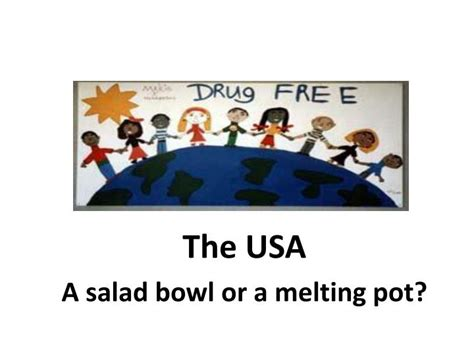 ppt the usa a salad bowl or a melting pot powerpoint presentation id 3133299