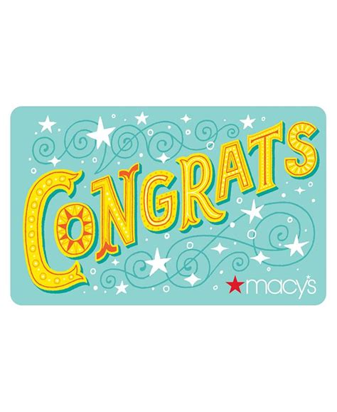 That's where macy's gift cards come in handy! Macy's Congrats E-Gift Card & Reviews - Gift Cards - Macy's