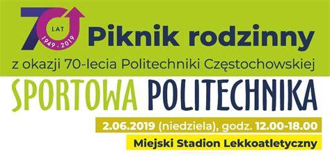 Piknik Rodzinny Na Politechnice Częstochowskiej Artykuły