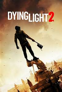 Dying Light 2 Release Date Uk Dying Light 2 Release Date News Reviews Releases Com