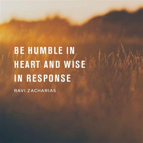 humble  heart  wise  response ravi zacharias