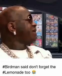 Birdman Said Don't Forget the Lemonade Too 😂 | Birdman ...