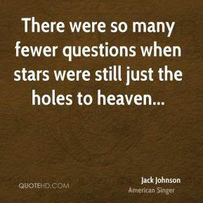 jack johnson quotes quotehd With there s holes in the floor of heaven