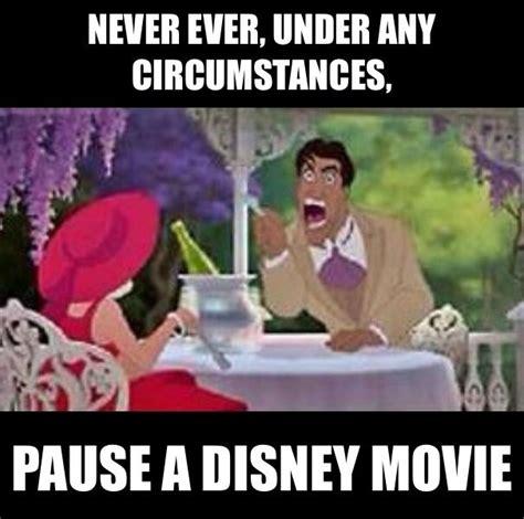 Funny Disney Memes - never pause a disney movie disney pinterest best disney movies and movie ideas