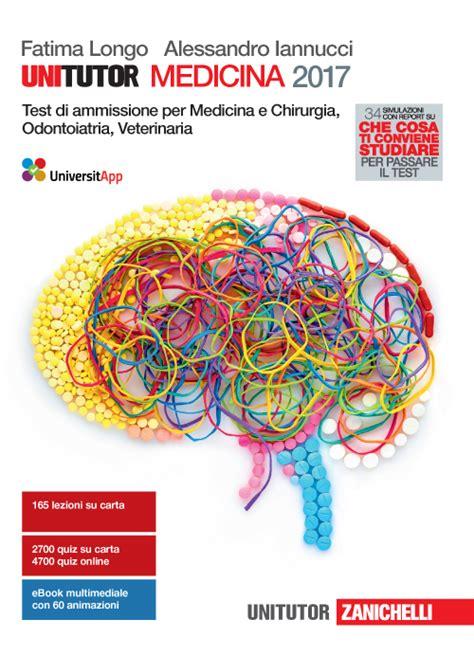 Libro Test Medicina by Libro Unitutor Medicina 2017 Test Di Ammissione Per