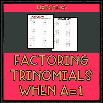 Factoring Trinomials When A = 1 Worksheet By Mr Greenlaw
