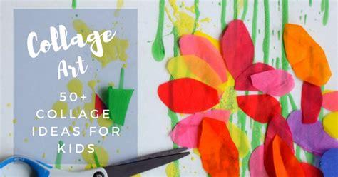 collage art ideas  kids  fun collage activities