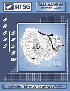 Technical Manual 5r55s 5r55w Transmission Rebuild Guide