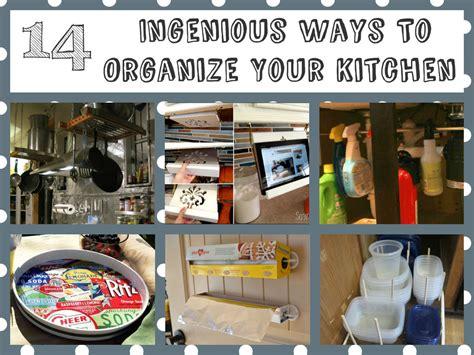 ideas to organize kitchen 14 ingenious ways to organize your kitchen