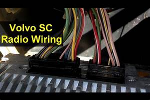Volvo Radio Wiring  Harness Connections