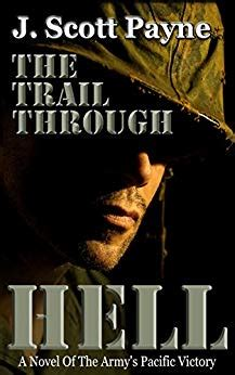 Hell A Novel the trail through hell a novel of the army s pacific