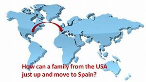 Move to Spain - How can a family from the USA just move to ...