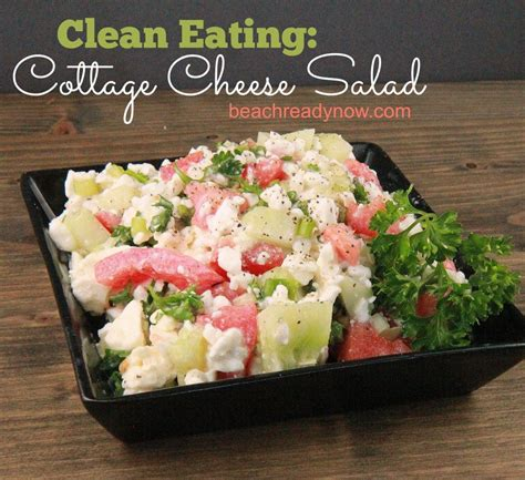 how to eat cottage cheese cottage cheese salad clean clean
