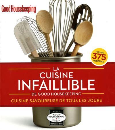 cuisine de tous les jours recettes la cuisine infaillible cuisine savoureuse de tous les