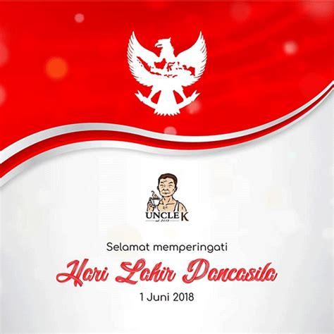 Selamat hari lahir pancasila 01 juni 2020. Selamat Hari Lahir Pancasila - Uncle K Group