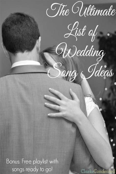 ultimate list  wedding song ideas