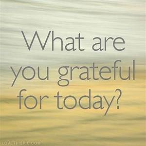 GRATEFUL FOR LIFE Quotes Like Success