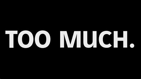 Are You Too Much? - YouTube