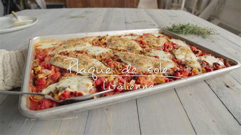 cuisine recette plaque de sole à l 39 italienne cuisine futée parents pressés zone vidéo télé québec