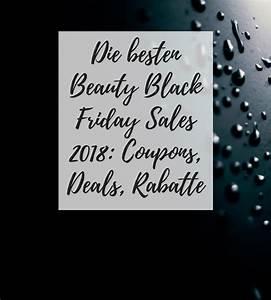 Black Friday Deals Deutschland : die besten beauty black friday sales 2018 coupons ~ A.2002-acura-tl-radio.info Haus und Dekorationen