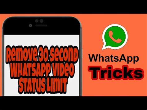 how to remove 30 seconds whatsapp status time limit for