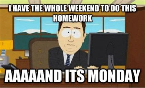 Homework Memes - ashley a s blog how to get homework done over the weekend
