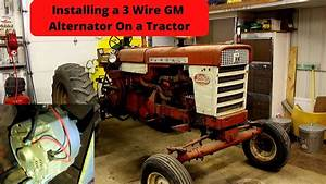 How To Install A Gm 3 Wire Alternator On A Tractor