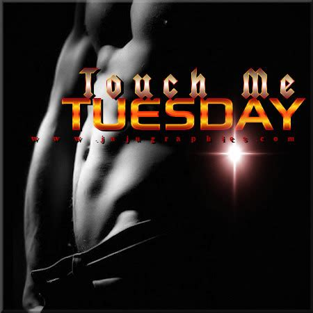touch  tuesday  graphics quotes comments images