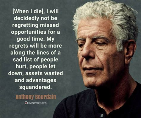 Throughout his career he's been known for his wit and clarity of 16 unforgettable quotes about life and food from anthony bourdain. 30 Most Memorable Anthony Bourdain Quotes About Life, Food and Travel   SayingImages.com