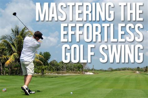 Easy Golf Swing by Mastering The Effortless And Easy Golf Swing
